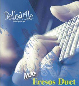 Eressos Duet Live at Belle Ville @ Belle Ville Cafe / Bar